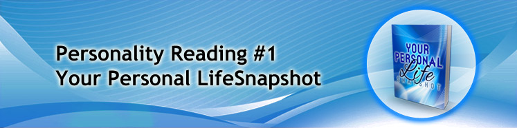 Personality Reading #1 Your Personal LifeSnapshot